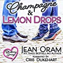 Champagne and Lemon Drops: Blueberry Springs Audiobook by Jean Oram Narrated by Cris Dukehart
