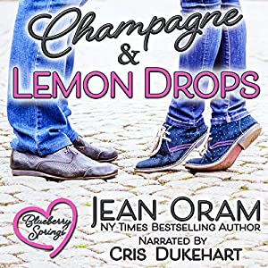Champagne and Lemon Drops: Blueberry Springs Audiobook