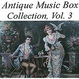 Antique Music Box Collection, Volume 3