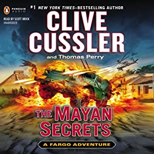 The Mayan Secrets: A Fargo Adventure, Book 5 | [Clive Cussler, Thomas Perry]