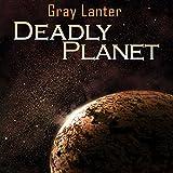 Deadly Planet: Logan Ryvenbark's Saga, Book 2