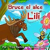 """Children's Spanish books:""""BRUCE EL ALCE Y LILI"""": Libro en Español para niños (Spanish Edition)libro de animales, Cuento para Dormir, kids Spanish eBook, beginner readers Preschool ESL kids Books"""