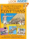 How They Made Things Work: Egyptians