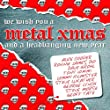 We Wish You A Metal XMas...And A Headbanging New Year! [Explicit]