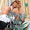 The Lure of a Rake Audiobook by Christi Caldwell Narrated by Tim Campbell