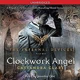 Clockwork Angel: The Infernal Devices, Book 1