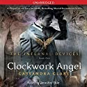 Clockwork Angel: The Infernal Devices, Book 1 (       UNABRIDGED) by Cassandra Clare Narrated by Jennifer Ehle