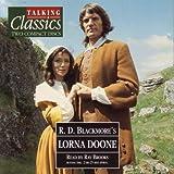 Talking Classics: Lorna Doone (2 Discs) R. D. Blackmore