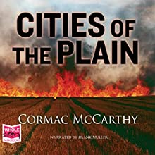 Cities of the Plain: Border Trilogy, Book 3 Audiobook by Cormac McCarthy Narrated by Frank Muller