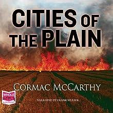 Cities of the Plain: Border Trilogy, Book 3 | Livre audio Auteur(s) : Cormac McCarthy Narrateur(s) : Frank Muller