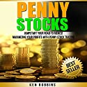 Penny Stocks: Jumpstart Your Road to Riches! Maximizing Your Profits with Penny Stock Trading Audiobook by Ken Robbins Narrated by Martin James