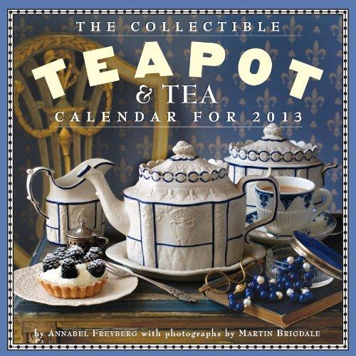 The Collectible Teapot & Tea 2013 Calendar