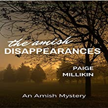The Amish Disappearances: An Amish Mystery Audiobook by Paige Millikin Narrated by Dorothy Deavers Moore
