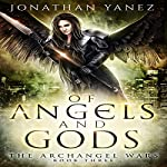 Of Angels and Gods: The Archangel Wars | Jonathan Yanez