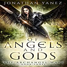 Of Angels and Gods: The Archangel Wars Audiobook by Jonathan Yanez Narrated by Gwendolyn Druyor