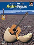 Guitar for the Absolute Beginner, Bk 1: Absolutely Everything You Need to Know to Start Playing Now!, Book & DVD