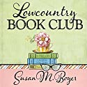 Lowcountry Book Club: Liz Talbot Mystery Series, Book 5 Audiobook by Susan M. Boyer Narrated by Loretta Rawlins