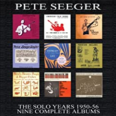 Pete Seeger: The Solo Years 1950-56