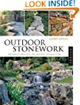 Outdoor Stonework: The Timeless, Prac...