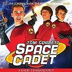 Tom Corbett Space Cadet: A Radio Dramatization | Jerry Robbins