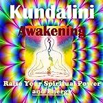 Kundalini Energy Awakening - Raise Your Spiritual Power | Sunny Oye