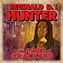 Reginald D Hunter Live - In The Midst of Crackers  by Reginald D. Hunter Narrated by Reginald D. Hunter