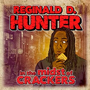 Reginald D Hunter Live - In The Midst of Crackers Performance