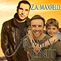 Family Unit (       UNABRIDGED) by Z.A. Maxfield Narrated by JP Handler