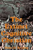 img - for By Dean Boening The Extinct Cognitive Christian [Paperback] book / textbook / text book