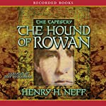 The Hound of Rowan: Book One of the Tapestry (       UNABRIDGED) by Henry H. Neff Narrated by Jeff Woodman