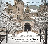 Minnesotas Own: Preserving Our Grand Homes