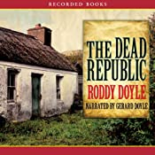 The Dead Republic: A Novel | [Roddy Doyle]