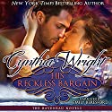 His Reckless Bargain: (The Raveneau Novels, Book 3) (       UNABRIDGED) by Cynthia Wright Narrated by Emily Beresford