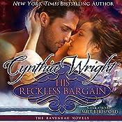 His Reckless Bargain: (The Raveneau Novels, Book 3)   [Cynthia Wright]