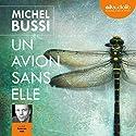 Un avion sans elle | Livre audio Auteur(s) : Michel Bussi Narrateur(s) : François Hatt