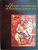 img - for The Jewish Contribution in Twentieth-Century Art: Selections from the Permanent Collection book / textbook / text book