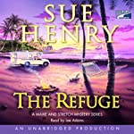 The Refuge: A Maxie and Stretch Mystery (       UNABRIDGED) by Sue Henry Narrated by Lee Adams