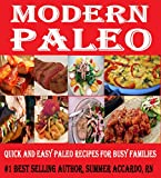 Modern Paleo: Quick And Easy Paleo Recipes For Busy Families
