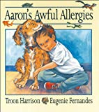 img - for Aaron's Awful Allergies book / textbook / text book