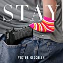 Stay: A Novel Audiobook by Victor Gischler Narrated by Peter Berkrot
