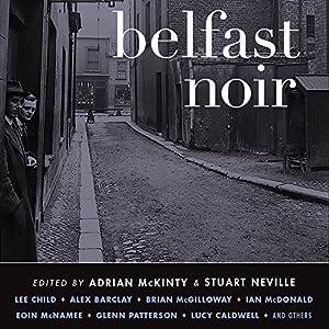 Belfast Noir      Written by: Adrian McKinty (editor), Stuart Neville (editor)