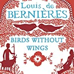 Birds Without Wings | Louis De Bernieres