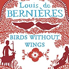 Birds Without Wings (       ABRIDGED) by Louis De Bernieres Narrated by Hugh Bonneville