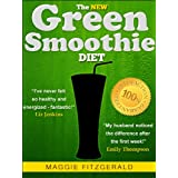The New Green Smoothie Diet: Your Quick-Start Guide to Weight Loss and Optimum Health with Raw Food and Superfoods [73 Delicious Recipes] (Smoothies for Good Health)