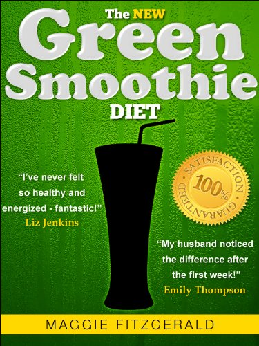 The New Green Smoothie Diet: Your Quick-Start Guide To Weight Loss And Optimum Health With Raw Food And Superfoods [73 Delicious Recipes]