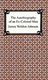 The Autobiography of an Ex-colored Man (1420925458) by Johnson, James Weldon