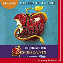 L'île de l'oubli : Les origines des Descendants (Descendants 1) | Livre audio Auteur(s) : Melissa de la Cruz Narrateur(s) : Nancy Philippot