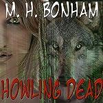 Howling Dead | M. H. Bonham