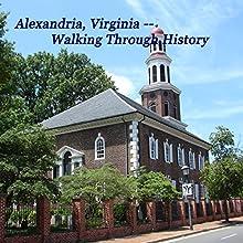 Alexandria, Va: Walking through History  by Maureen Reigh Quinn Narrated by Maureen Reigh Quinn