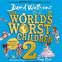 The World's Worst Children 2 Audiobook by David Walliams Narrated by David Walliams, Morgana Robinson, Nitin Ganatra, James Goode